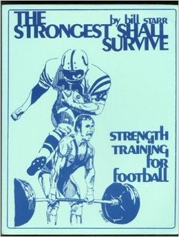 Bill starr the strongest shall survive